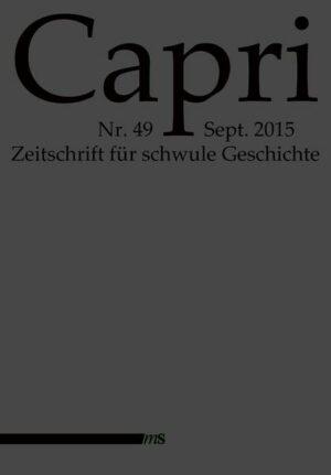 Capri: Zeitschrift für schwule Geschichte Nr. 49 / 2015
