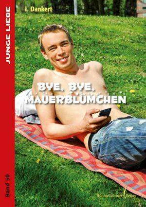 Bye , bye Mauerblümchen (Junge Liebe)   Bundesamt für magische Wesen