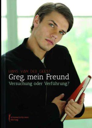 Greg, mein Freund: Versuchung oder Verführung?