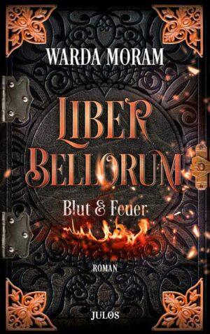 Liber bellorum Band I: Blut und Feuer | Bundesamt für magische Wesen