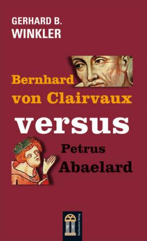 Bernhard von Clairvaux versus Petrus Abaelard