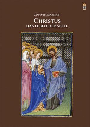 Christus, das Leben der Seele