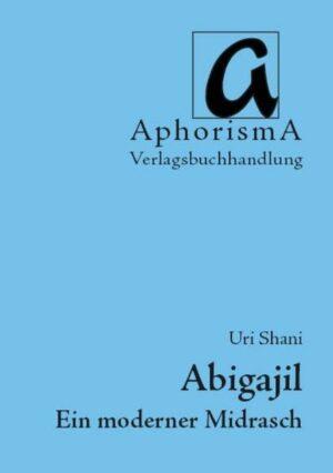 Abigajil Ein moderner Midrasch