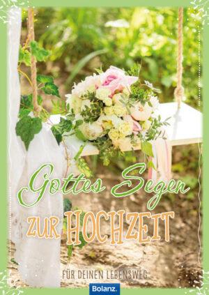 Gottes Segen zur Hochzeit Für deinen Lebensweg