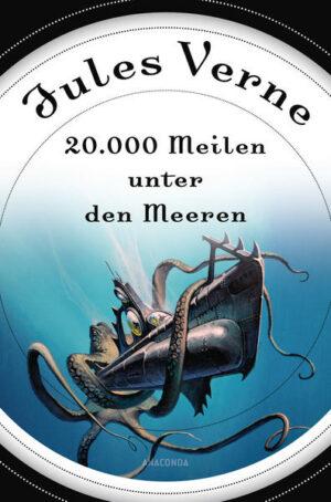 20000 Meilen unter den Meeren (Roman) - mit Illustrationen | Bundesamt für magische Wesen