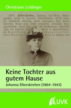 Keine Tochter aus gutem Hause: Johanna Elberskirchen (1864-1943)