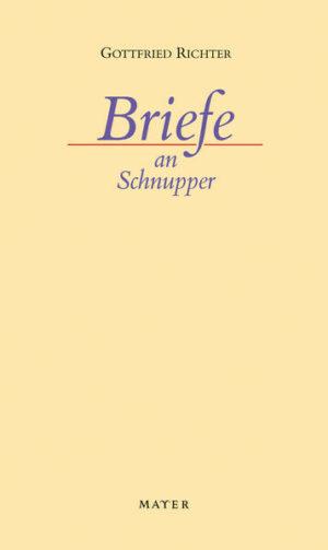 Briefe an Schnupper Mit einem Geleitwort von Martin Merckens