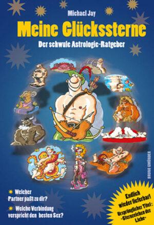Meine Glückssterne: Der schwule Astrologie-Ratgeber