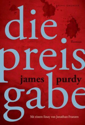 Die Preisgabe: Mit einem Essay von Jonathan Franzen