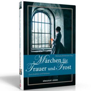 Märchen für Trauer und Trost | Bundesamt für magische Wesen