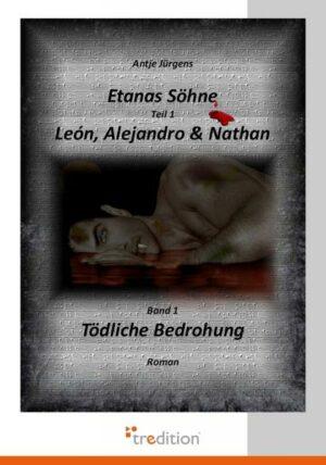Etanas Söhne Teil 1 León, Alejandro & Nathan