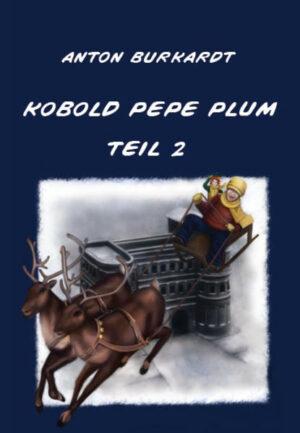 Kobold Pepe Plum - Teil 2