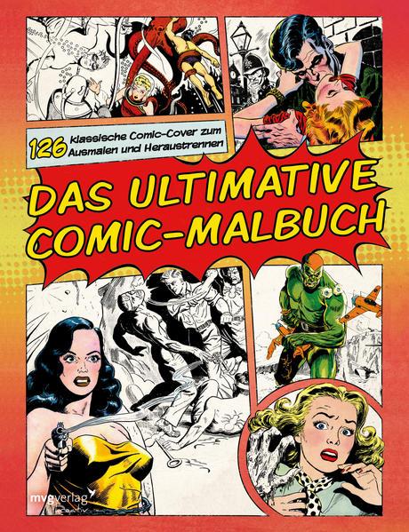 Das ultimative Comic-Malbuch: 126 klassische Comic-Cover zum Ausmalen und Heraustrennen | Bundesamt für magische Wesen