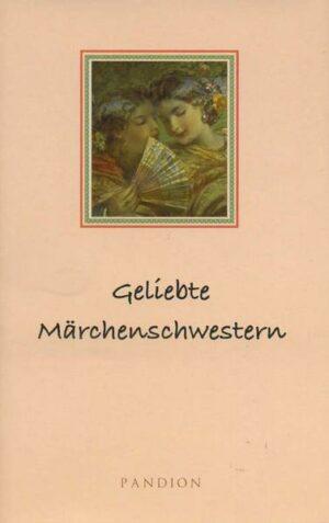 Geliebte Märchenschwestern