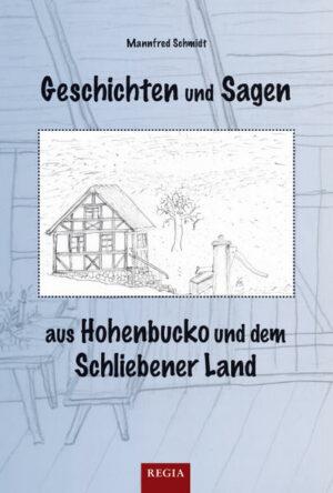 Geschichte und Sagen aus Hohenbucko und dem Schliebener Land