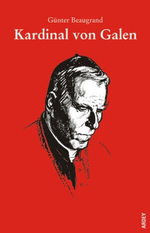 Kardinal von Galen Weder Lob noch Tadel