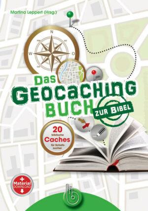 Das Geocachingbuch zur Bibel 20 biblische Caches für Schatzsucher