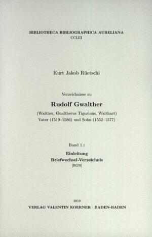 Verzeichnisse zu Rudolf Gwalther (Walther