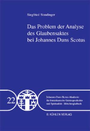 Das Problem der Analyse des Glaubensaktes bei Johannes Duns Scotus - Band 22