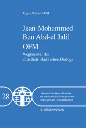 Jean-Mohammed Ben Abd-el Jalil OFM - Band 28 Wegbereiter des christlich-islamischen Dialogs