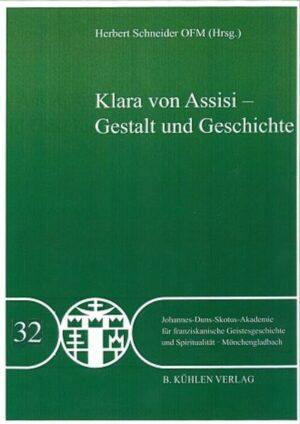 Klara von Assisi - Gestalt und Geschichte - Band 32