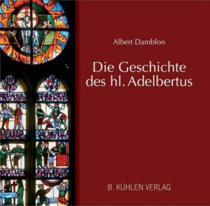 Die Geschichte des hl. Adelbertus dargestellt im Adelbertusfenster des Gladbacher Münsters