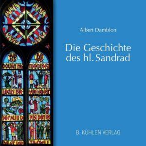 Die Geschichte des hl. Sandrad Dargestellt im Sandradfenster des Gladbacher Münsters