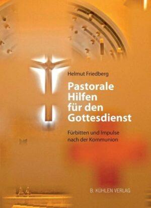 Pastorale Hilfen für den Gottesdienst Fürbitten und Impulse nach der Kommunion