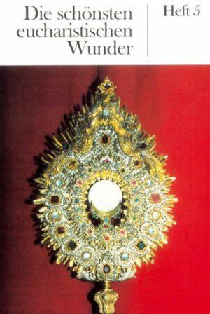 Die schönsten eucharistischen Wunder | Bundesamt für magische Wesen
