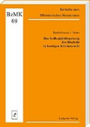 Das Kollegialitätsprinzip der Bischöfe im heutigen Kirchenrecht
