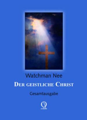 Der geistliche Christ Gesamtausgabe
