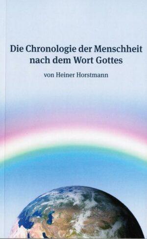 Die Chronologie der Menschheit nach dem Wort Gottes