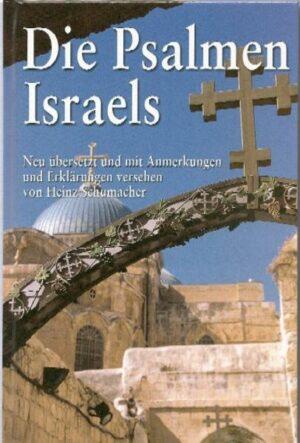 Die Psalmen Israels Neu übersetzt und erklärt von Heinz Schumacher