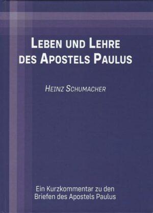 Leben und Lehre des Apostels Paulus Ein Kurzkommentar zu den Briefen des Apostels Paulus
