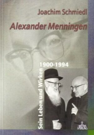 Alexander Menningen (1900-1994) Sein Leben und Wirken