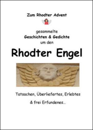 Rhodter Engel. Zum Rhodter Advent gesammelte Geschichten & Gedichte um den Rhodter Engel
