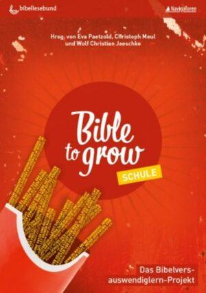 Bible to grow - Schule Das Bibelvers-auswendiglern-Projekt