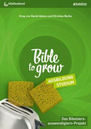 Bible to grow - Ausbildung, Studium Das Bibelvers-auswendiglern-Projekt