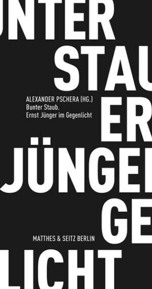 Bunter Staub Ernst Jünger im Gegenlicht