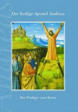 Der heilige Apostel Andreas - Nr. 262 Der Prediger vom Kreuz
