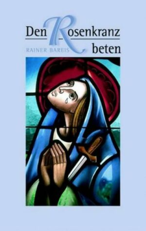 Den Rosenkranz beten - Nr. 309