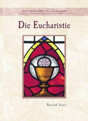 Die Eucharistie - Nr. 333 Heilszeichen des Glaubens