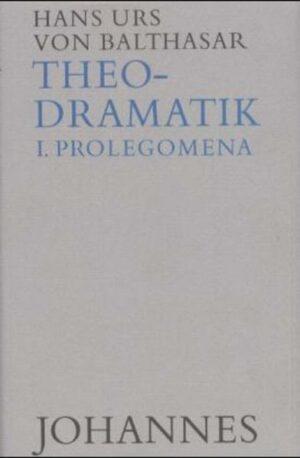 Theodramatik. 5 Bde / Prolegomena