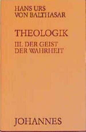 Theologik / Der Geist der Wahrheit
