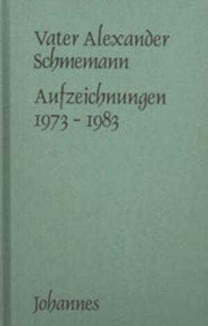 Alexander Schmemann Aufzeichnungen 1973-1983