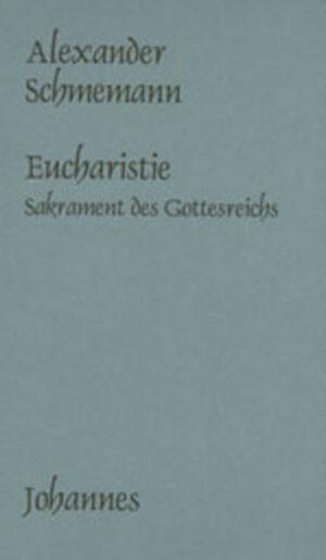 Eucharistie Sakrament des Gottesreiches