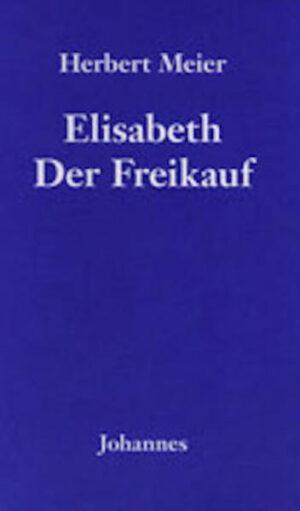 Elisabeth Der Freikauf