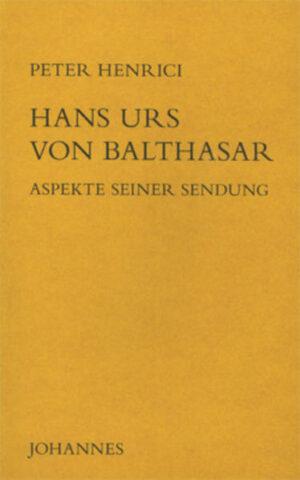 Hans Urs von Balthasar - Aspekte seiner Sendung