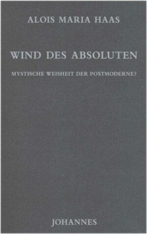 Wind des Absoluten Mystische Weisheit der Postmoderne?