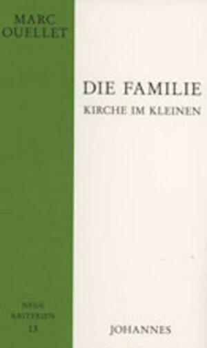 Die Familie - Kirche im Kleinen Eine trinitarische Anthropologie
